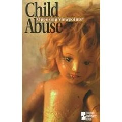 Child Abuse: Opposing Viewpoints